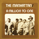 A Million to One/Manhattans