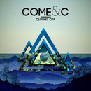 Clothes Off feat.Alexia Bosch/Come & C