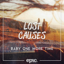 Baby One More Time/Lost Causes