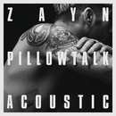 PILLOWTALK (the living room session)/ZAYN
