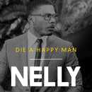 Die a Happy Man/Nelly