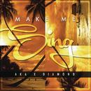 Make Me Sing feat.AKA/Diamond