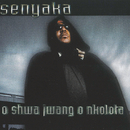 O Shwa Jwang Unkolota/Senyaka