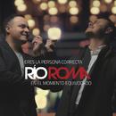 Eres la Persona Correcta en el Momento Equivocado/Río Roma
