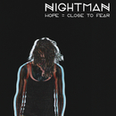 Hope Is Close To Fear/Nightman