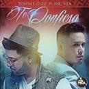 Te Confieso feat.Mr. Vla/Tommy Glez