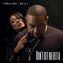 Don't Get No Betta feat.Mila J/Timbaland