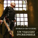 Un viaggio incredibile/ENRICO RUGGERI