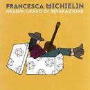 Nessun grado di separazione/Francesca Michielin