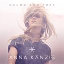 Sound and Fury/Anna Känzig