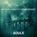 Souls feat.Teemu Weber/Mattias James