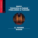 Bach: Toccata & Fugue, BWV 565; Passacaglia & Fugue, BWV 582; Pastorale, BWV 590; Preludes & Fugues/E. Power Biggs