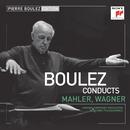 Pierre Boulez Edition: Mahler & Wagner/Pierre Boulez