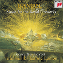 Handel: Music for the Royal Fireworks & Concerti a due cori/Tafelmusik - Jeanne Lamon