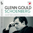 Glenn Gould plays Schoenberg: Klavierstücke opp. 11, 19, 23, 33; Piano Suite op. 25; Piano Concerto op. 42; Fantasy for Violin & Piano op. 47; Ode to Napoleon Buonaparte op. 41; Lieder opp. 1; 2; 3; 6; 12; 14; 15; 48/Glenn Gould