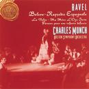 Ravel: Bolero / Rapsodie Espagnole / Pavan For A Dead Princess/Charles Munch