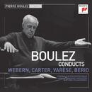 Pierre Boulez Edition: Webern, Varese & Berio/Pierre Boulez