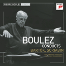 Pierre Boulez Edition: Bartók & Scriabin/Pierre Boulez