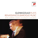 "Glenn Gould plays Renaissance & Baroque Music: Byrd; Gibbons; Sweelinck; Handel: Suites for Harpsichord Nos. 1-4 HWV 426-429; D. Scarlatti: Sonatas K. 9, 13, 430; C.P.E. Bach: ""Württembergische Sonate"" No. 1/Glenn Gould"