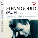 Glenn Gould plays Bach: 6 Partitas BWV 825-830; Chromatic Fantasy BWV 903; Italian Concerto BWV 971; The Art of the Fugue BWV 1080 (excerpts); Preludes, Fugues & Fantasies/Glenn Gould