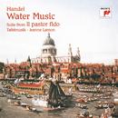 Händel: Water Music, HWV 348-350 & Suite from Il pastor fido, HWV 8c/Tafelmusik