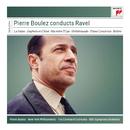 Pierre Boulez Conducts Ravel/Pierre Boulez