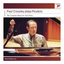 Paul Crossley Plays Poulenc - Complete Works for Piano/Paul Crossley