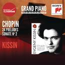 Chopin: Préludes, Sonate No. 2 - Kissin/Evgeny Kissin