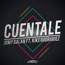 Cuentale feat.Kike Rodriguez/Jomy Galan