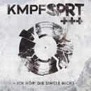 Ich hör' die Single nicht/KMPFSPRT