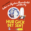 Hur gick det sen? (Mumin)/Tove Jansson & Mumintrollen