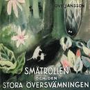 Småtrollen och den stora översvämningen (Mumin)/Tove Jansson & Mumintrollen