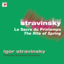 Stravinsky: The Rite of Spring (Le Sacre du Printemps)/Igor Stravinsky