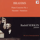 Brahms: Piano Concerto No. 1; Handel Variations (Rudolf Serkin - The Art of Interpretation)/Rudolf Serkin, Cleveland Orchestra, George Szell