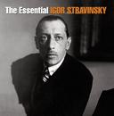 Essential Igor Stravinsky/Igor Stravinsky
