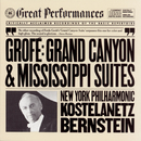 Grofé: Grand Canyon Suite and Mississippi Suite/New York Philharmonic, Leonard Bernstein, Andre Kostelanetz