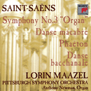 Saint-Saëns: Symphony No. 3 in C minor; Phaéton; Danse macabre; Danse bacchanale/Pittsburgh Symphony Orchestra - Lorin Maazel - Anthony Newman