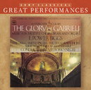 The Glory of Gabrieli [Great Performances]/E. Power Biggs, Gregg Smith Singers, The Edward Tarr Brass Ensemble, Vittorio Negri, Texas Boys Choir, The Gabrieli Consort La Fenice