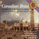 Monteverdi and Gabrielli Antiphonal Music/Canadian Brass