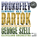 Prokofiev:  Symphony No. 5 and Bartók:  Concerto for Orchestra/George Szell