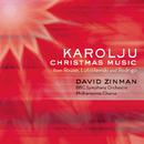 Karolju - Christmas Music from Rouse, Lutoslawski and Rodrigo/David Zinman
