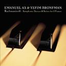 Rachmaninoff: Suites Nos. 1 & 2; Symphonic Dances for 2 Pianos/Emanuel Ax, Yefim Bronfman
