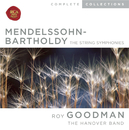 Mendelssohn: The String Symphonies/Roy Goodman
