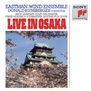 Live in Osaka/Eastman Wind Ensemble