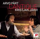 Arvo Pärt: Cantique/Kristjan Järvi