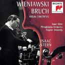 Wieniawski/Bruch/Tchaikovsky:  Violin Concertos/Isaac Stern, The Philadelphia Orchestra, Columbia Symphony Orchestra, The National Symphony Orchestra, Eugene Ormandy, Mstislav Rostropovich