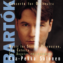 Bartók:  Concerto for Orchestra; Music for String Instruments Percussion and Celesta/Esa-Pekka Salonen