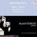Beethoven: Diabelli Variations; Bagatelles, Op. 119; Fantasy, Op. 77 [Rudolf Serkin - The Art of Interpretation]/Rudolf Serkin