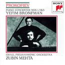Prokofiev: Piano Concertos Nos. 1, 3, 5/Yefim Bronfman, Israel Philharmonic Orchestra, Zubin Mehta