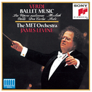 Verdi: Ballet Music from the Operas/James Levine, Metropolitan Opera Orchestra